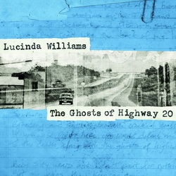 WILLIAMS, LUCINDA - Ghosts of Highway 20