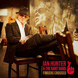 HUNTER, IAN & RANT BAND - FINGERS CROSSED